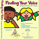 Pediatric Tracheostomy Songs finding your voice songs for kids with trachs